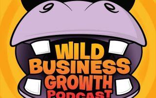 Wild Business Growth Podcast #5 Gina Schreck - CEO of SocialKNX, Bucket List Champion