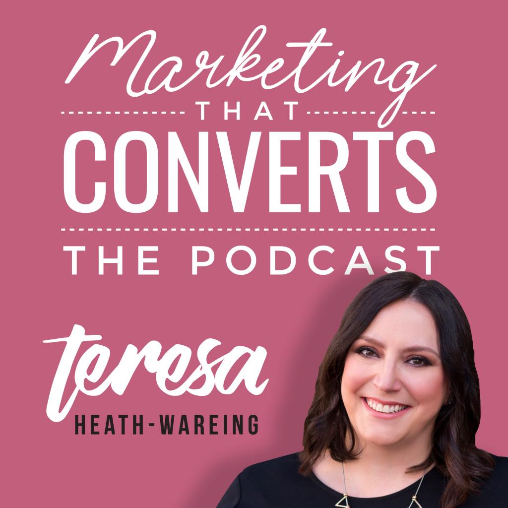 Marketing That Converts with Teresa Heath-Wareing